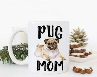 Pug Mug, Pet gift, Dog Mug, Pug Mom, Pug gifts, Pug Owner gift, Dog mug, Birthday Gift for mom, Mom birthday, Pug coffee mug, Gifts for Her