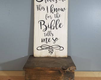 Jesus Loves Me, This I Know For The Bible Tells Me So - Christian Sign -Rustic, Vintage looking, Hand Made, Hand Painted