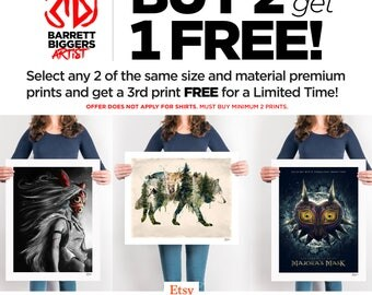 LIMITED TIME Buy 2 of any Same Size & Material Prints and get 1 FREE print of same size and material - only for prints not shirts