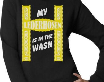My Lederhosen Is In The Wash Oktoberfest Funny Women Sweatshirt