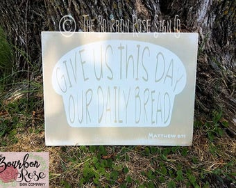 Custom Rustic Style Aged Bible Verse Sign - Matthew 6:11 - Give us this day our daily bread - Choose your Colors
