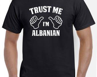 Trust Me I'm Albanian Shirt Albania