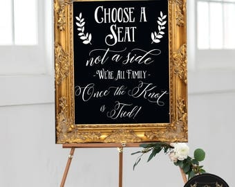 Choose a Seat Not a Side We're All Family Once the Knot is Tied Chalkboard Sign - Acrylic Seating Sign - Rustic Wood Seating Sign