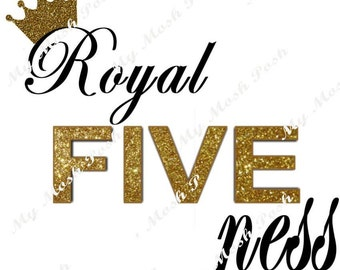 "Royal FIVE ness ""Glitter Look"" Iron on Transfer *digital file*"