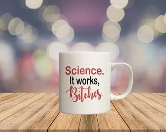 Science, it works bitches, offensive mugs, funny mug, rainbow mug, gay pride  mug, sublimated mug, printed mug,