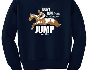 Jump Over Challenges Horse Sweatshirt, Equestrian Clothing for Youth Girls & Boys, Hunter Jumper Eventing