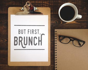 But First, Brunch  - 8 x 10 Print