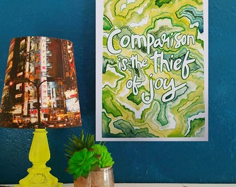 Comparison Is The Thief of Joy - Artist Print