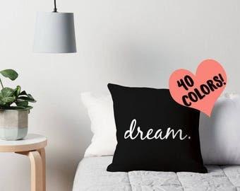 Dream Pillow, Dream Throw Pillow, Dream Quote, Dream Print, Dreamer Quote, Dream Quotes, Success Quotes, Dreamer Quotes, Dreams Quote, Dream