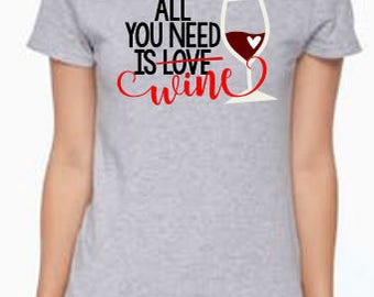 Womens valentine shirt, wine shirt, funny valentines tshirt, anti valentines day, all you need is wine, single valentines day,womens tshirt