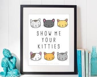 Show Me Your Kitties Printable Art, Cat Print, Cat Illustration Digital Print, Cute Cat Wall Art, Kitten Printable Poster, Instant Download