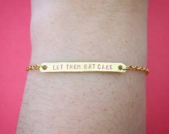 """Customizable Marie Antoinette """"Let Them Eat Cake"""" Engraved Stamped Bracelet, Made to Order"""