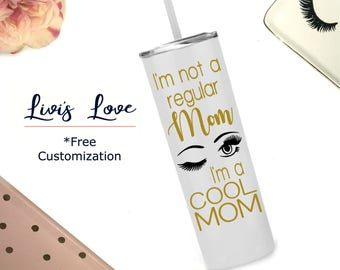 Mom Tumbler - I'm not a regular mom, I'm a cool Mom - Stainless Steel Straw Cup - Mom water bottle - 20 ounce To Go Cup - Gift for Mom