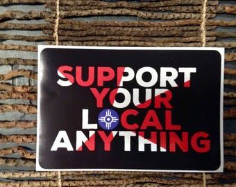 Support Your Local Anything Decal