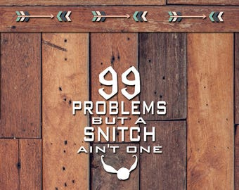 99 Problems Decal | Yeti Decal | Yeti Sticker | Tumbler Decal | Car Decal | Vinyl Decal | Harry Potter