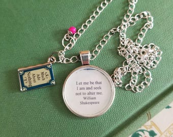 Much Ado About Nothing Quote Necklace, Let me be that I am and seek not to alter me, William Shakespeare, Book Charm, Book Nook, MarjorieMae