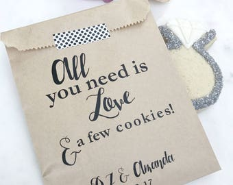 Wedding Favor Bags! - All you need is love and a few cookies ! - Favor Bags - Custom Printed on Kraft Brown Paper Bags