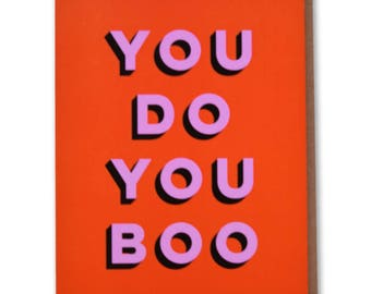 You Do You Boo - Funny, Modern Encouragement Card