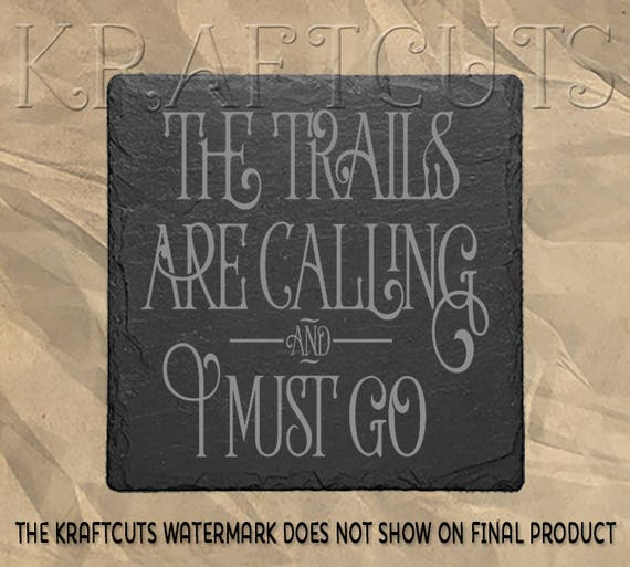 The Trails Are Calling Laser Engraved Slate Coaster