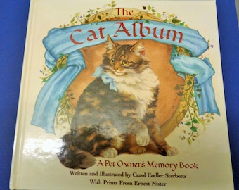 The Cat Album A Pet Owner's Memory Book Written and Illustrated By Carol Endler Sterbenz 1986
