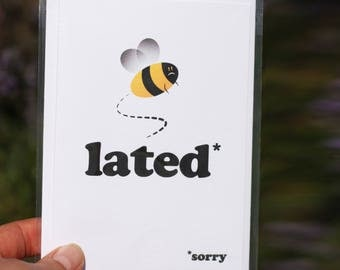 Bee lated, sorry - greeting cards- Belated card