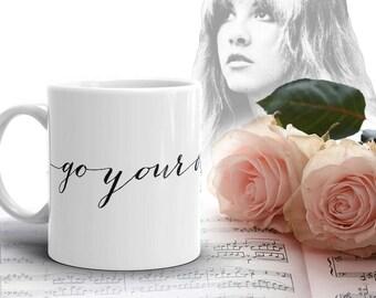 Stevie Nicks MUG, Go Your Own Way Boho Coffee Tea Mug, Pretty Coffee Mug, Inspirational Quote Mug, Calligraphy Mug, Fleetwood Mac Gifts