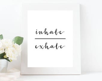 Inhale Exhale Print, Black and White Wall Decor, Inspirational Wall Art, Minimalistic Art, Bedroom Wall Art, INSTANT DOWNLOAD