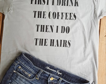 First I drink the coffees then I do the hairs v neck