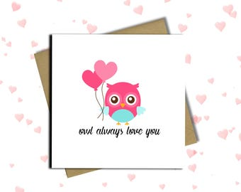 Valentine's Day Card, Funny Card, Owl Card, Card For Valentine, Husband, Wife, Boyfriend, Girlfriend, Owl Always Love You