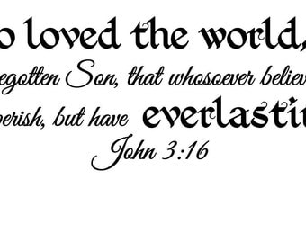 For God so loved the world Bible verse/Inspirational vinyl wall decal/Calligraphy wall art/Script wall lettering/John 3:16 verse