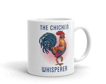 The Chicken Whisperer Mug, rooster, funny gift, chicken whisperer, cock, chicken mug, guess what, chicks, funny saying mug, funny quote mug