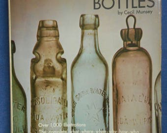 Illustrated Guide to Collecting Bottles * by Cecil Munsey * 1970 * Hardcover