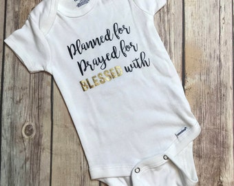 Onesie 'Planned For, Prayed For, Blessed With' infertility baby gender neutral onesie