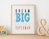 Dream Big Little Superman Wall Art Nursery Print, superhero print, nursery decor, baby gift, baby shower gift, quote print, typography print