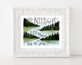 Into the Forest I Go, To Lose My Mind and Find My Soul / 8 x 10 /Gift Woman / Forest / Trees / Wall Decor /Travel Gift / Outdoors Gift