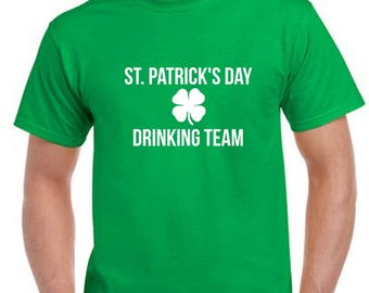 St. Patrick's Day Drinking Team Tshirt- Funny St Patrick's Day Shirt- St. Patrick's Day Tee
