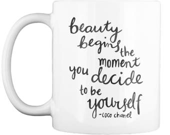 Beauty Begins the Moment You Decide to be Yourself Coffee Mug
