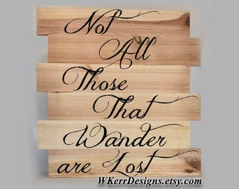 "Not All Those That Wander are Lost -  12"" x 16"" Pallet  Sign - Free USA Shipping"