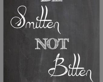 PRINTABLE 8x10 Be Smitten Not Bitten Bug Spray Available CHALKBOARD SIGN