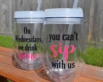 Mean Girls Wine Set // 10oz Acrylic Wine Tumbler with Lid // You Can't Sip with Us // On Wednesdays We Drink Wine // Best Friend Glasses