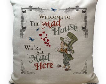 ALICE IN WONDERLAND Cushion Cover - Mad Hatter Mad House Quote - 40cm 400mm 16 inches