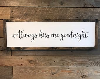 "Framed 29""x9"" Always kiss me goodnight hand painted wood sign"