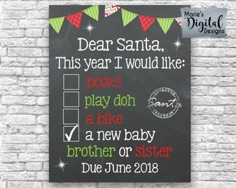 PRINTABLE - Dear Santa Baby Brother Or Sister List / Chalkboard Christmas Letter Pregnancy Baby Announcement / Photo Prop / Sign JPEG File