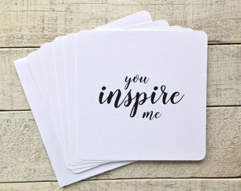"5""x5"" Flat Note Cards, Set of Five, You Inspire Me, Set of 5 Note Cards, Flat Note Cards, 5x5 Cards, Inspirational Note Card Sets"