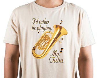 I'd Rather Be Playing My Tuba T-Shirt