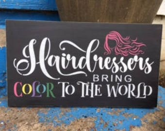 Hairdresser sign, Hairdressers bring color to the world, stenciled wood sign
