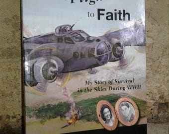 WWII Autobiography, From Farm, To Flight, To Faith, WWII Soldier Story, WWII History, History Book, ArmyAircorps Story, WW2 Air Soldier Stry