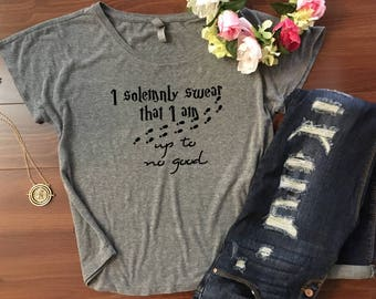 I solemnly swear that I am up to no good shirt// Dolman style draped fit, Womens shirt, Harry Potter shirt, Mischief managed, Harry Potter