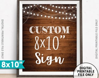 "Custom Sign, Choose Your Text, Wedding, Birthday, Anniversary, Retirement, Graduation, Lights, 8x10"" Portrait Rustic Wood Style Printable"
