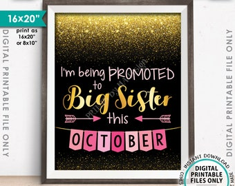 I'm Being Promoted to Big Sister Pregnancy Announcement Baby Number 2 due OCTOBER Dated Black/Gold/Pink PRINTABLE Pregnancy Reveal Sign <ID>